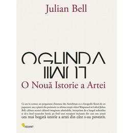 Oglinda lumii, o noua istorie a artei - Julian Bell, editura Vellant