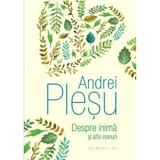 Despre inima si alte eseuri - Andrei Plesu, editura Humanitas