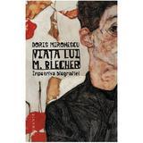 Viata lui M. Blecher - Dorin Mironescu, editura Humanitas