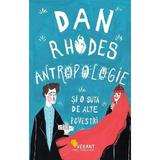 Antropologie si o suta de alte povestiri - Dan Rhodes, editura Vellant
