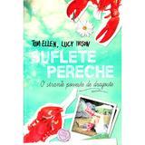 Suflete Pereche - Tom Ellen, Lucy Ivison