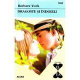 Dragoste si indoieli - Barbara York, editura Alcris