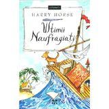 Ultimii Naufragiati - Harry Horse