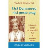 Fara Dumnezeu Nici Peste Prag Vol.2 - Vladimir Dimitrievici