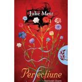 Perfectiune ed.2 - Julie Metz, editura Litera