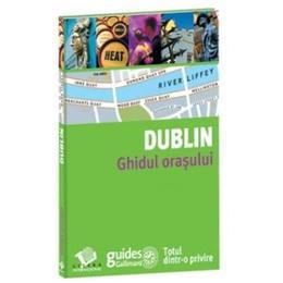 Dublin - Ghidul orasului, editura Litera