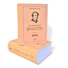In preajma revolutiei. Vol. I si Vol. II, editura Gunivas