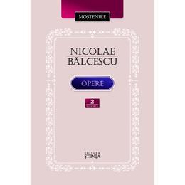 Opere. Volumul II. Nicolae Balcescu editura Stiinta