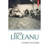 Cuvinte incrucisate - Aurora Liiceanu, editura Polirom