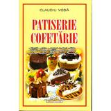 Patiserie cofetarie - Claudiu Voda, editura Iulian Cart