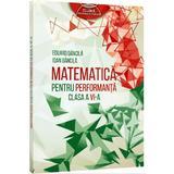Matematica pentru performanta clasa a 6-a - Eduard Dancila, Ioan Dancila, editura Grupul Editorial Art