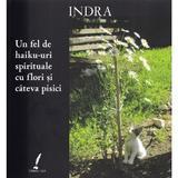 Un Fel De HaikU-Uri Spirituale Cu Flori Si Cateva Pisici - Indra