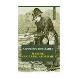 Maxime, cugetari, aforisme - Napoleon Bonaparte, editura Institutul European