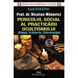 Pericolul social al practicarii ocultismului - Emil Strainu, editura Prestige