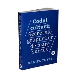Codul Culturii - Daniel Coyle
