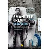 Ceva scris - Emanuele Trevi, editura Vellant
