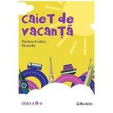 Caiet de vacanta Clasa a 3-a Ed.2018 - Marilena Nedelcu, Mirela Ilie, editura Booklet