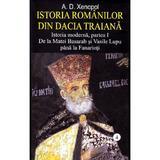 Istoria romanilor din Dacia Traiana Vol.4 - A.D. Xenopol, editura Saeculum Vizual