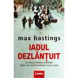 Iadul Dezlantuit - Max Hastings