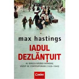 Iadul Dezlantuit - Max Hastings