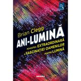 Ani-lumina - Brian Clegg, editura Nemira