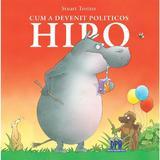 Cum a devenit politicos Hipo - Stuart Trotter, editura Didactica Publishing House