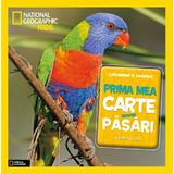 Prima mea carte despre pasari - Catherine D. Hughes (National Geographic Kids), editura Litera