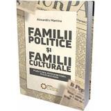 Familii politice si familii culturale - Alexandru Mamina, editura Cetatea De Scaun