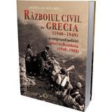 Razboiul civil din Grecia (1946 - 1949) si emigrantii politici greci in Romania (1948 - 1982) - Apostol Patelakis, editura Cetatea De Scaun