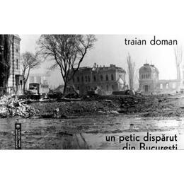 Un Petic Disparut Din Bucuresti - Traian Doman