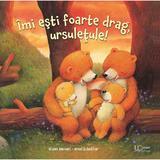 Imi esti foarte drag, ursuletule! - Ulises Wensell, Ursel Scheffler, editura Univers Enciclopedic