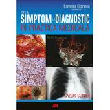 De la simptom la diagnostic in practica medicala - Camelia Diaconu, editura All