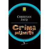 Crima Mumiei - Christian Jacq, editura All