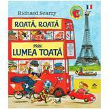 Roata, Roata Prin Lumea Toata - Richard Scarry