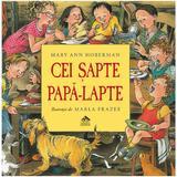 Cei Sapte PapA-Lapte - Mary Ann Hoberman