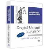 Dreptul Uniunii Europene. Sinteze Si Aplicatii - Augustina Dumitrascu, RoxanA-Marian Popescu, editura Universul Juridic