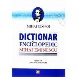 Dictionar enciclopedic Mihai Eminescu - Mihai Cimpoiu, editura Gunivas