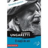 O viata de om - Giuseppe Ungaretti, editura Paralela 45
