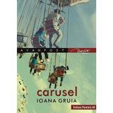 Carusel - Ioana Gruia, editura Paralela 45