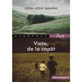 Viata, de la capat - Leon-Iosif Grapini, editura Paralela 45
