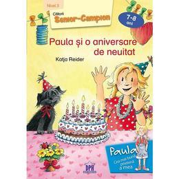Paula si o aniversare de neuitat 7-8 ani Nivel 3 - Katja Reider, Franziska Harvey, editura Didactica Publishing House