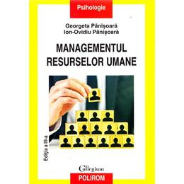 Managementul resurselor umane. Ed. 3 - Georgeta Panisoara, Ion-Ovidiu Panisoara, editura Polirom