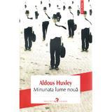 Minunata lume noua - Aldous Huxley, editura Polirom