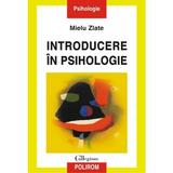 Introducere in psihologie - Mielu Zlate, editura Polirom