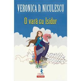 O vara cu Isidor - Veronica D. Niculescu, editura Polirom