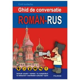 Ghid de conversatie roman rus - Emil Iordache, editura Polirom