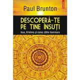 Descopera-te pe tine insuti - Paul Brunton, editura Polirom