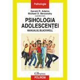 Psihologia adolescentei. Manualul blackwell - Gerald R. Adams, Michael D. Berzonsky, editura Polirom