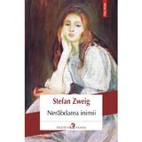 Nerabdarea inimii - Stefan Zweig, editura Polirom