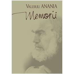 Memorii - Valeriu Anania, editura Polirom